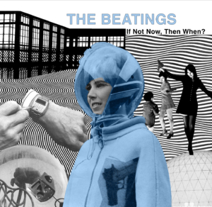 The Beatings: If Not Now, Then When?